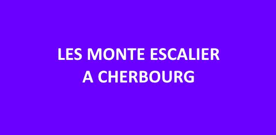 Article sur les monte escalier à Cherbourg
