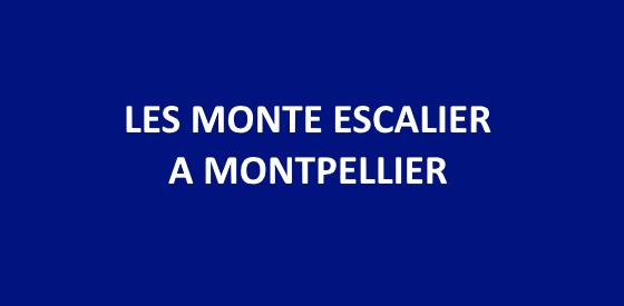 Article sur les monte escalier à Montpellier