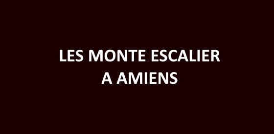Article sur les monte escalier à Amiens