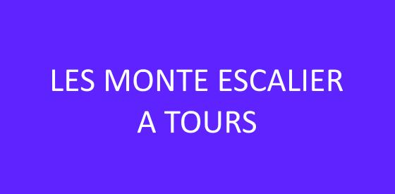 Article sur les monte escalier à Tours
