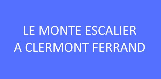 Article sur les monte escalier à Clermont Ferrand