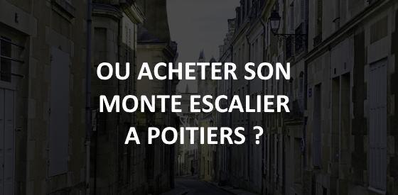 Article sur les monte escalier à Poitiers